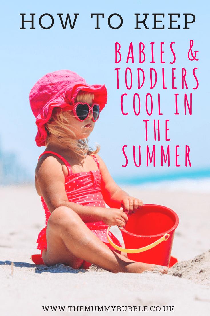 Les meilleurs conseils pour garder les bébés et les tout-petits au frais en été